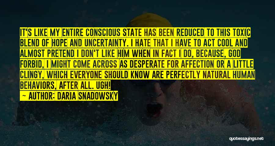 Uncertainty Of Love Quotes By Daria Snadowsky