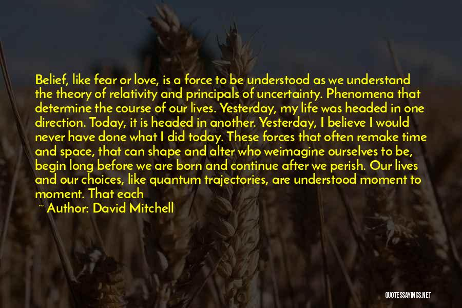 Uncertainty Of Love Quotes By David Mitchell