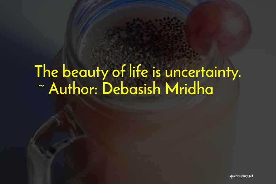 Uncertainty Of Love Quotes By Debasish Mridha