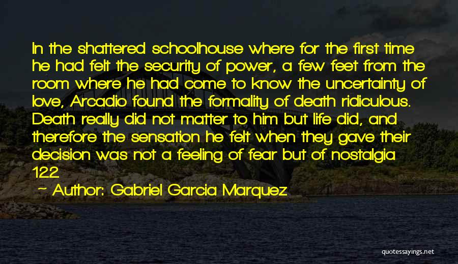 Uncertainty Of Love Quotes By Gabriel Garcia Marquez