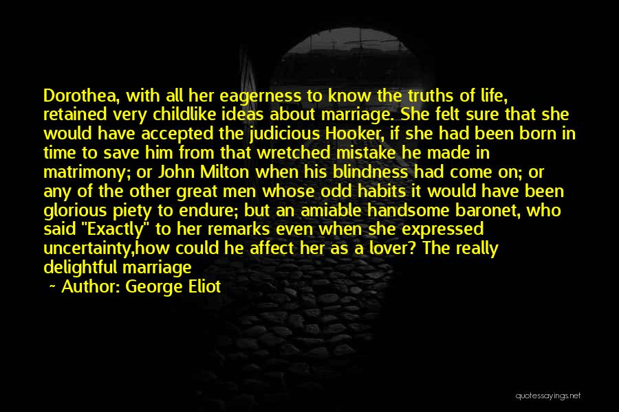 Uncertainty Of Love Quotes By George Eliot