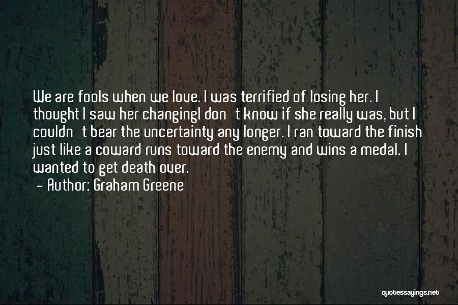 Uncertainty Of Love Quotes By Graham Greene