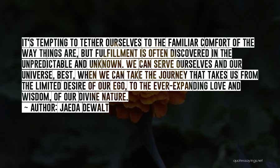 Uncertainty Of Love Quotes By Jaeda DeWalt