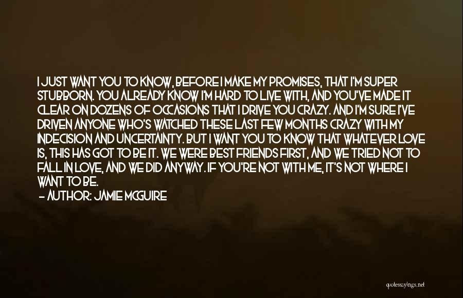 Uncertainty Of Love Quotes By Jamie McGuire