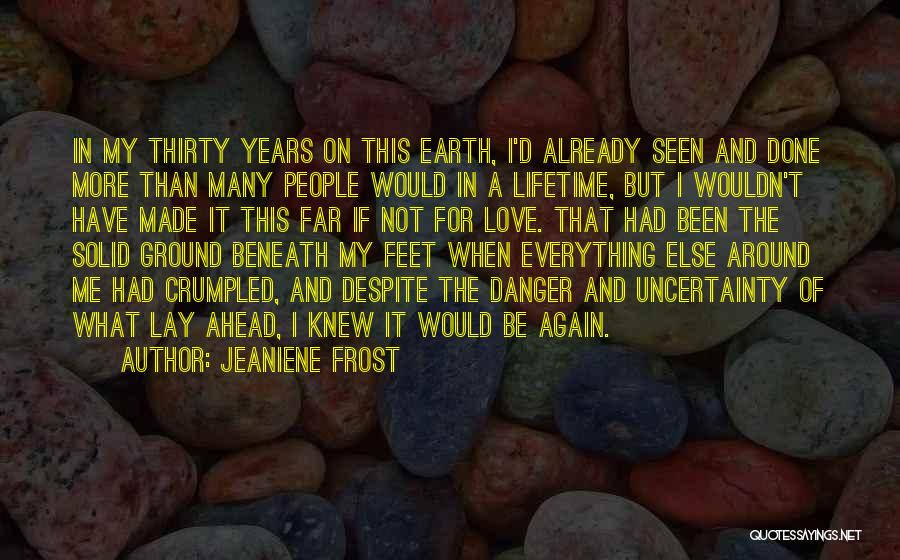 Uncertainty Of Love Quotes By Jeaniene Frost