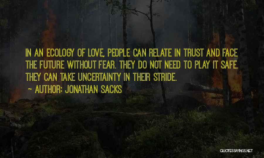 Uncertainty Of Love Quotes By Jonathan Sacks