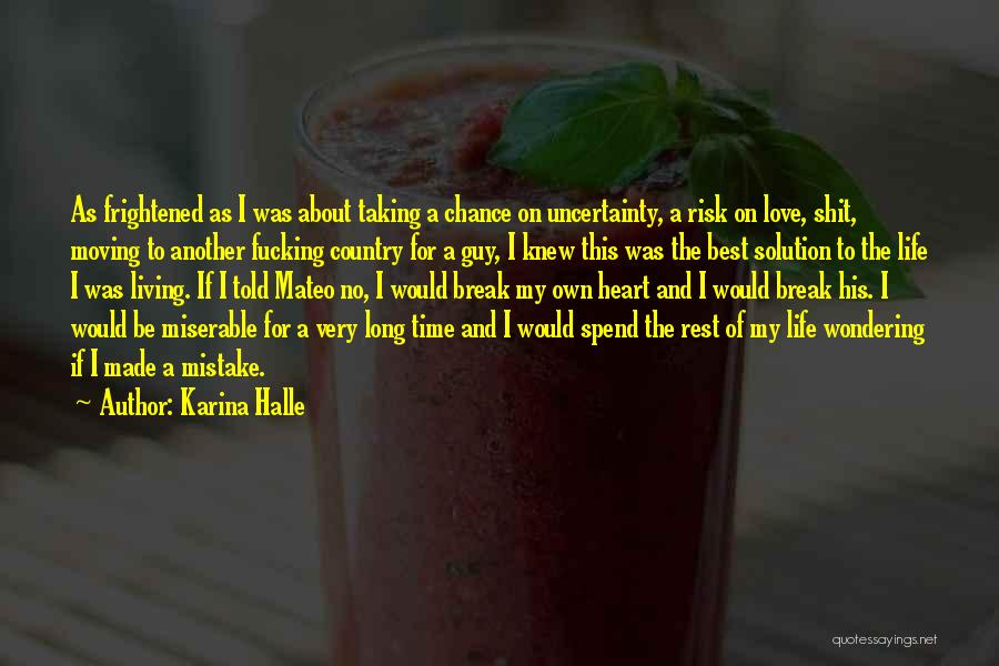 Uncertainty Of Love Quotes By Karina Halle