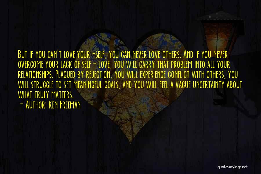 Uncertainty Of Love Quotes By Ken Freeman