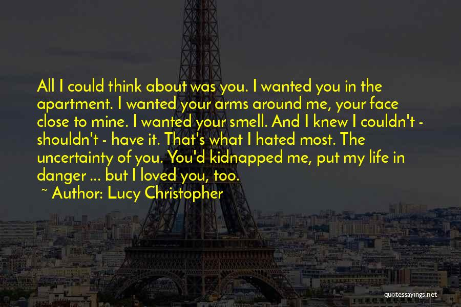 Uncertainty Of Love Quotes By Lucy Christopher