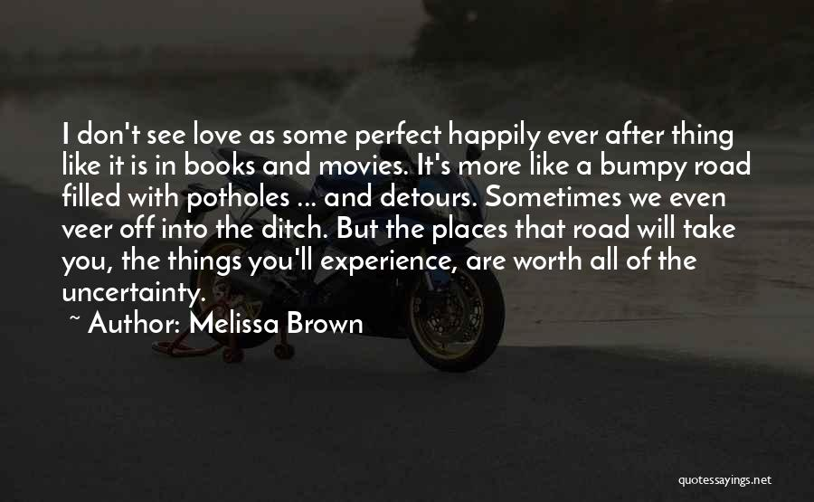 Uncertainty Of Love Quotes By Melissa Brown