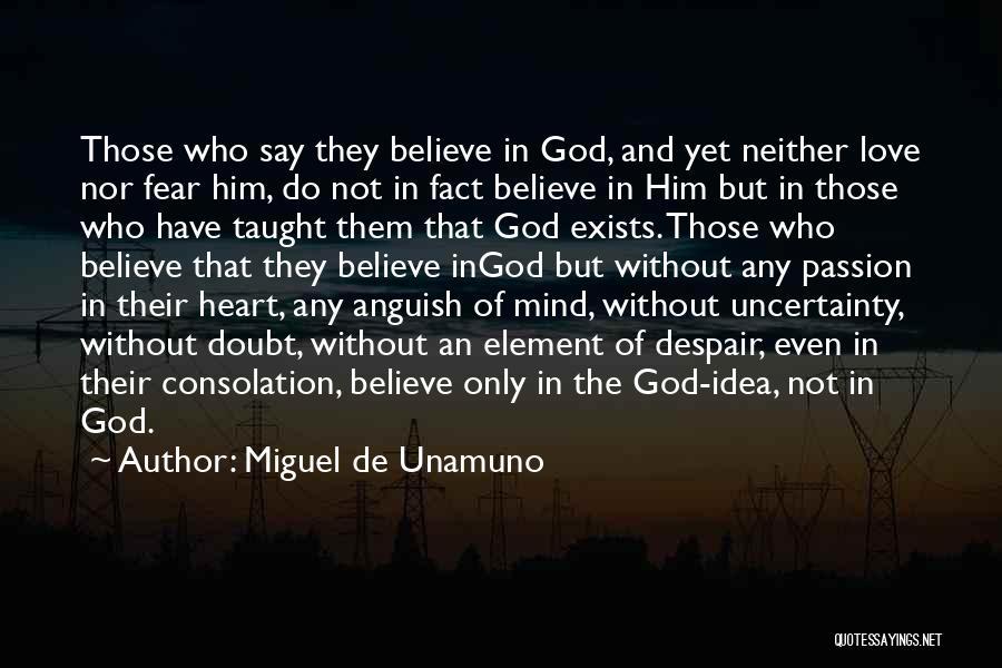 Uncertainty Of Love Quotes By Miguel De Unamuno