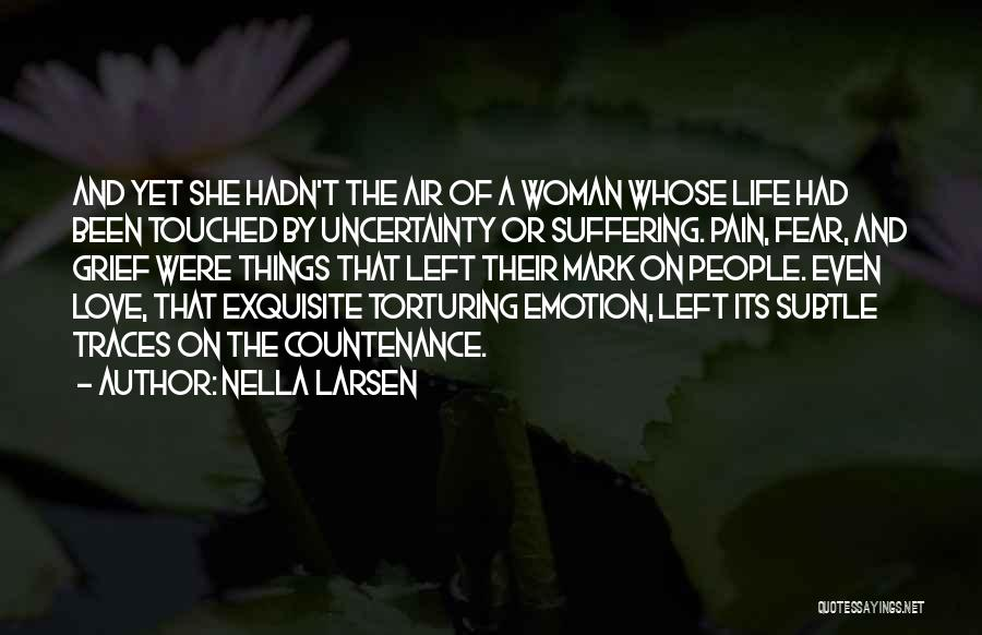 Uncertainty Of Love Quotes By Nella Larsen