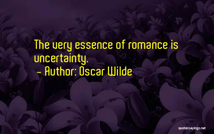 Uncertainty Of Love Quotes By Oscar Wilde