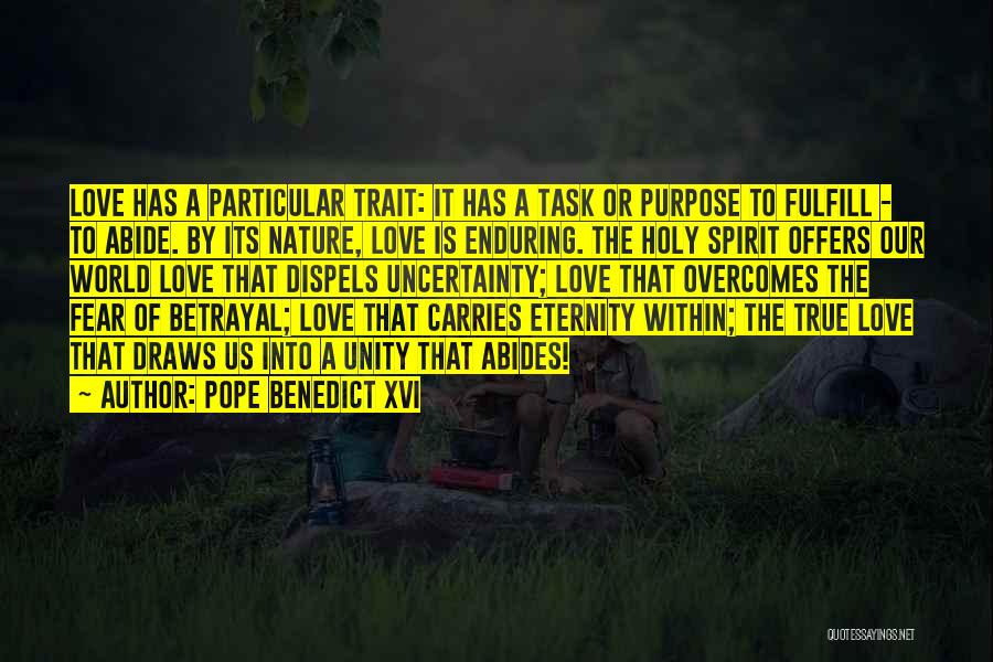 Uncertainty Of Love Quotes By Pope Benedict XVI