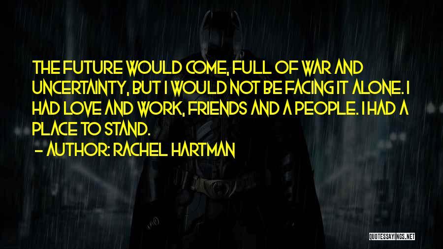 Uncertainty Of Love Quotes By Rachel Hartman