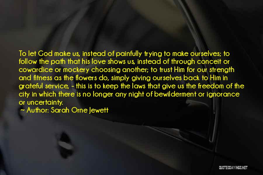 Uncertainty Of Love Quotes By Sarah Orne Jewett