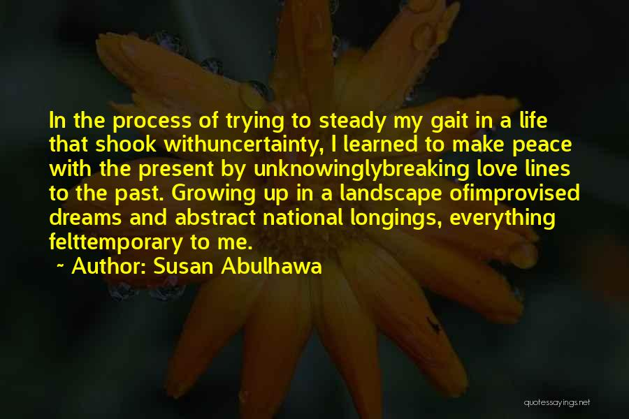 Uncertainty Of Love Quotes By Susan Abulhawa