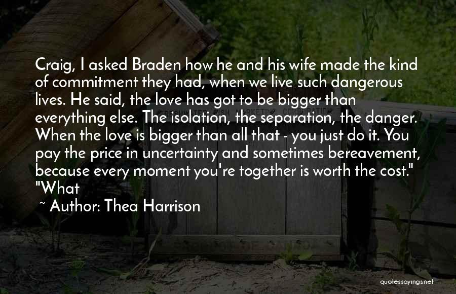 Uncertainty Of Love Quotes By Thea Harrison