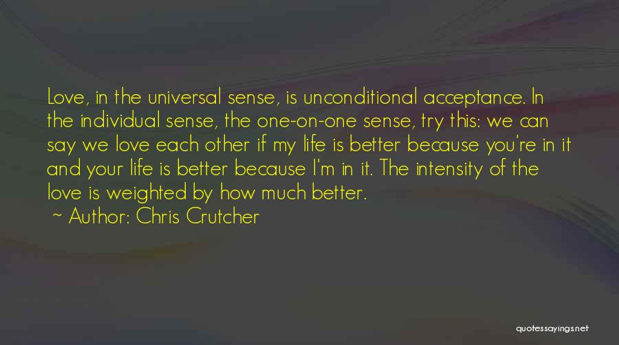 Unconditional Love And Acceptance Quotes By Chris Crutcher