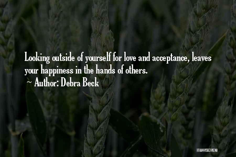 Unconditional Love And Acceptance Quotes By Debra Beck