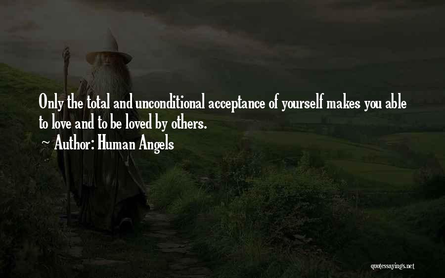 Unconditional Love And Acceptance Quotes By Human Angels