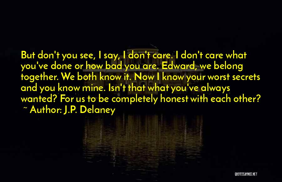 Unconditional Love And Acceptance Quotes By J.P. Delaney