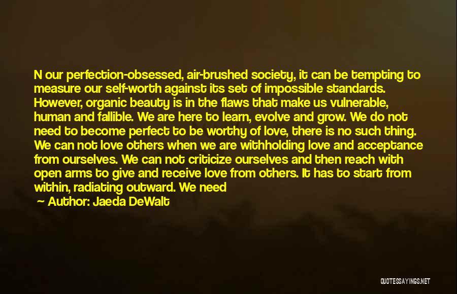 Unconditional Love And Acceptance Quotes By Jaeda DeWalt