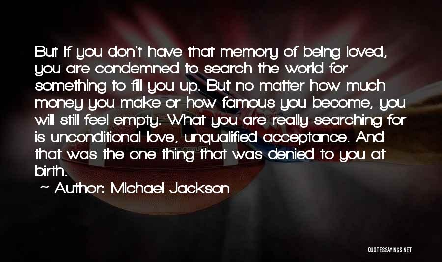 Unconditional Love And Acceptance Quotes By Michael Jackson