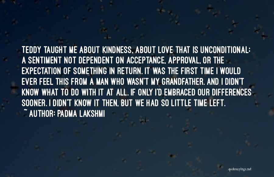 Unconditional Love And Acceptance Quotes By Padma Lakshmi