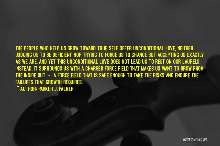 Unconditional Love And Acceptance Quotes By Parker J. Palmer