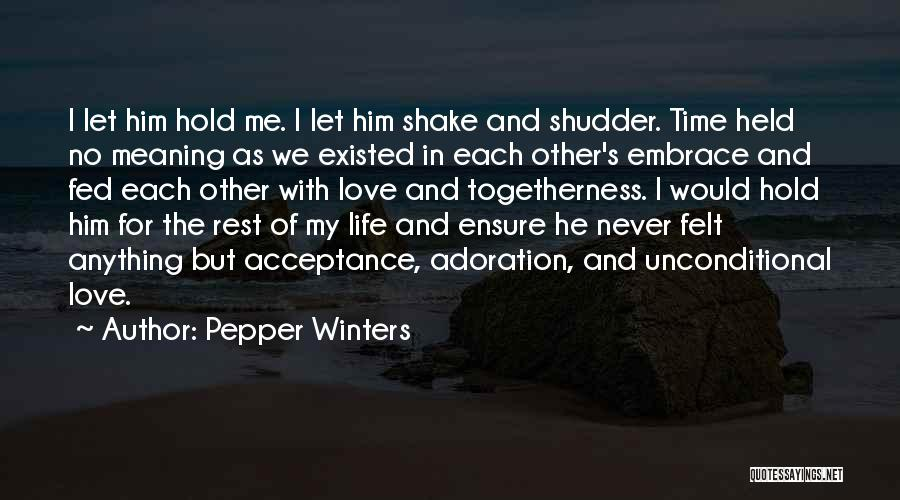 Unconditional Love And Acceptance Quotes By Pepper Winters