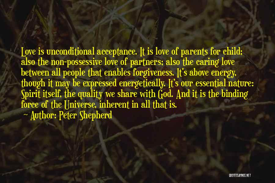 Unconditional Love And Acceptance Quotes By Peter Shepherd