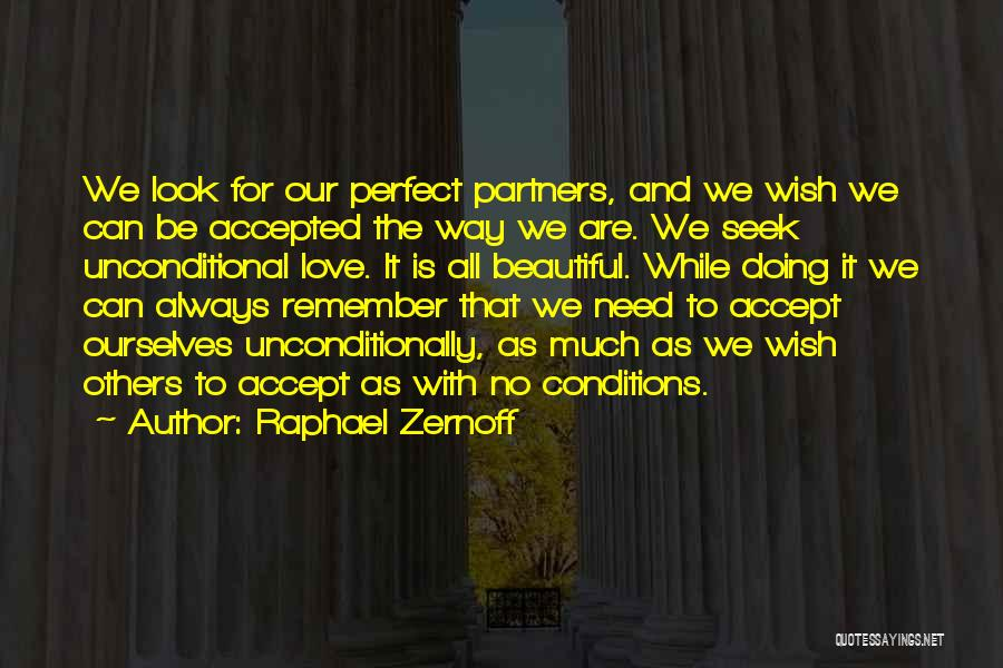 Unconditional Love And Acceptance Quotes By Raphael Zernoff