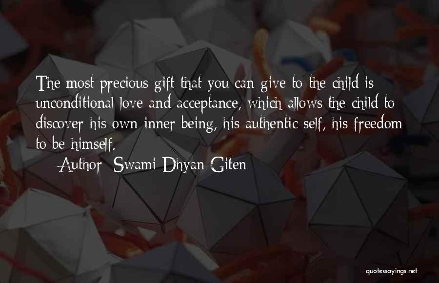 Unconditional Love And Acceptance Quotes By Swami Dhyan Giten