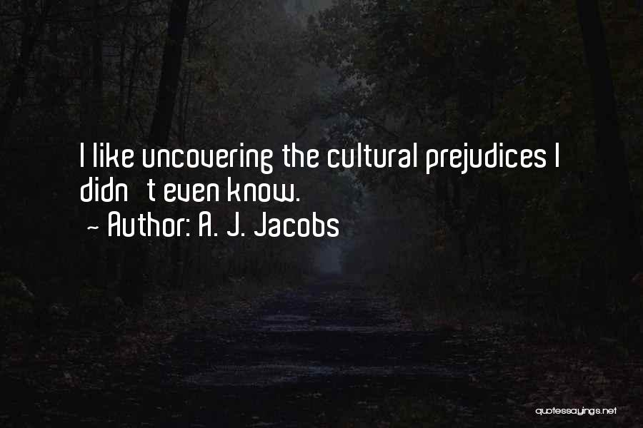 Uncovering Quotes By A. J. Jacobs