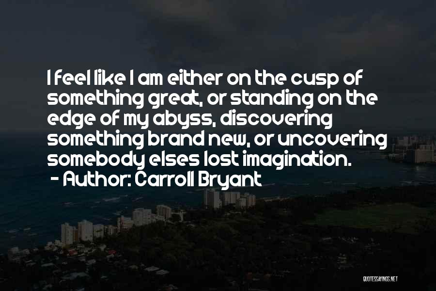 Uncovering Quotes By Carroll Bryant