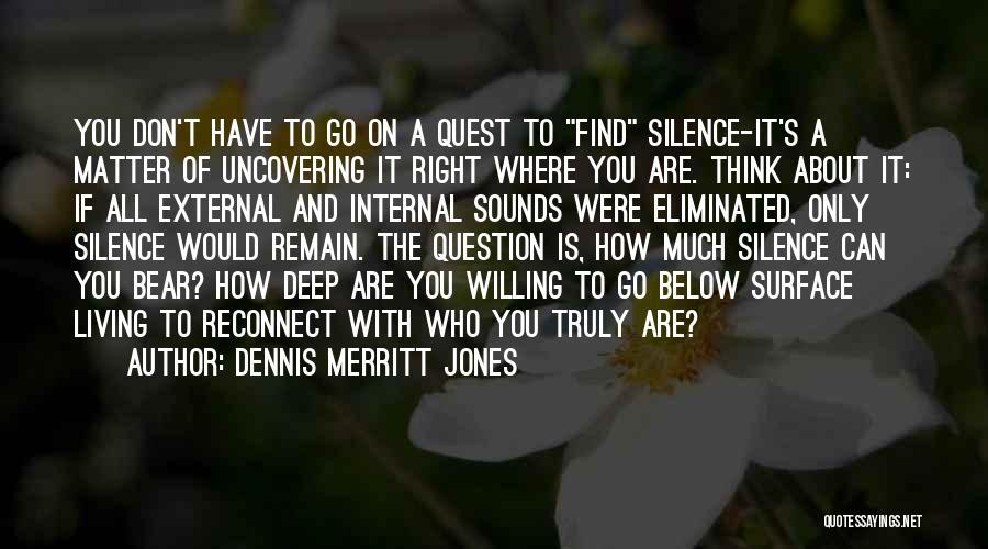 Uncovering Quotes By Dennis Merritt Jones