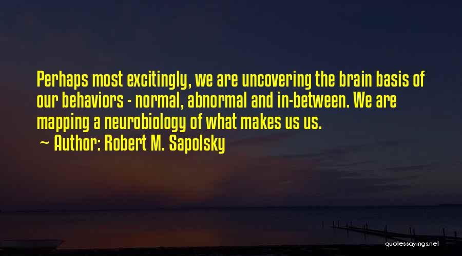 Uncovering Quotes By Robert M. Sapolsky