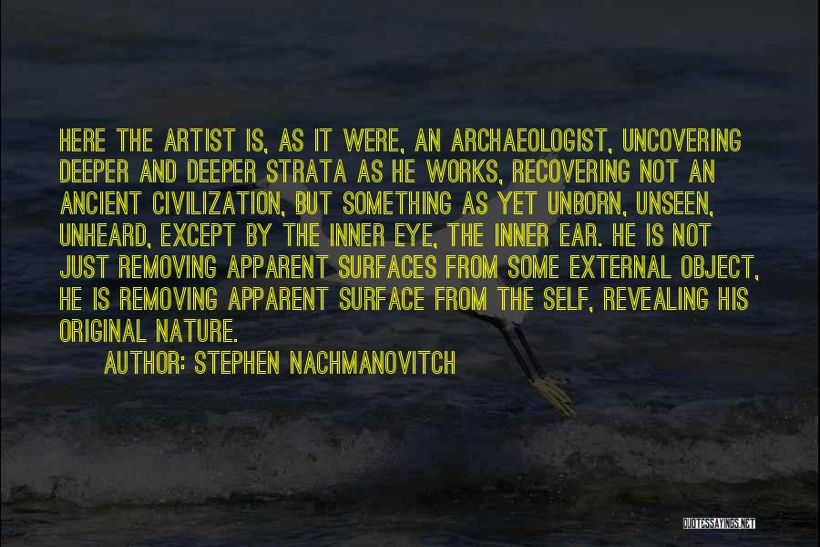Uncovering Quotes By Stephen Nachmanovitch
