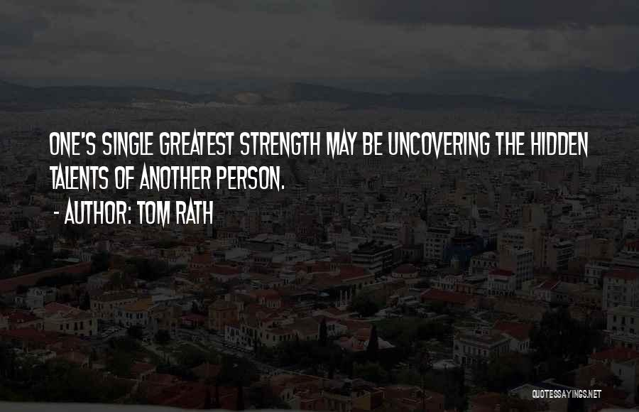 Uncovering Quotes By Tom Rath