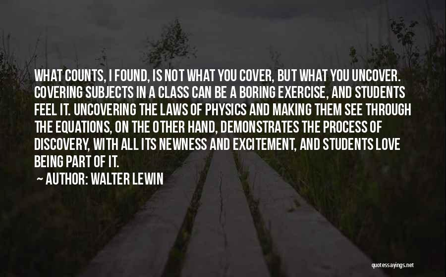 Uncovering Quotes By Walter Lewin