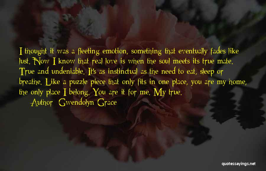 Undeniable Love Quotes By Gwendolyn Grace