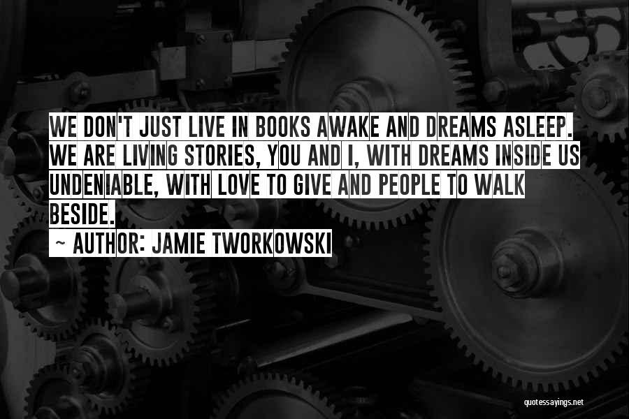 Undeniable Love Quotes By Jamie Tworkowski