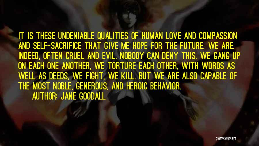 Undeniable Love Quotes By Jane Goodall