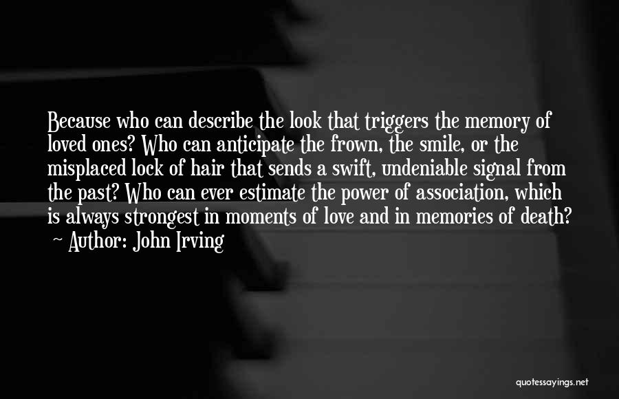 Undeniable Love Quotes By John Irving