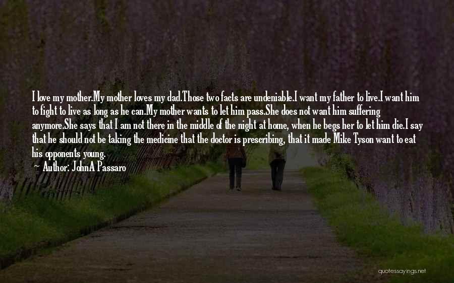 Undeniable Love Quotes By JohnA Passaro