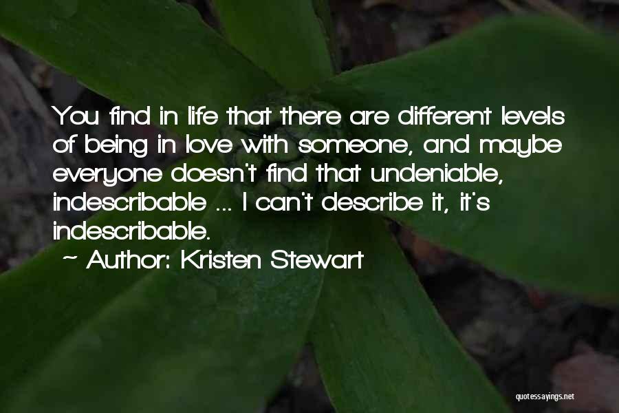 Undeniable Love Quotes By Kristen Stewart