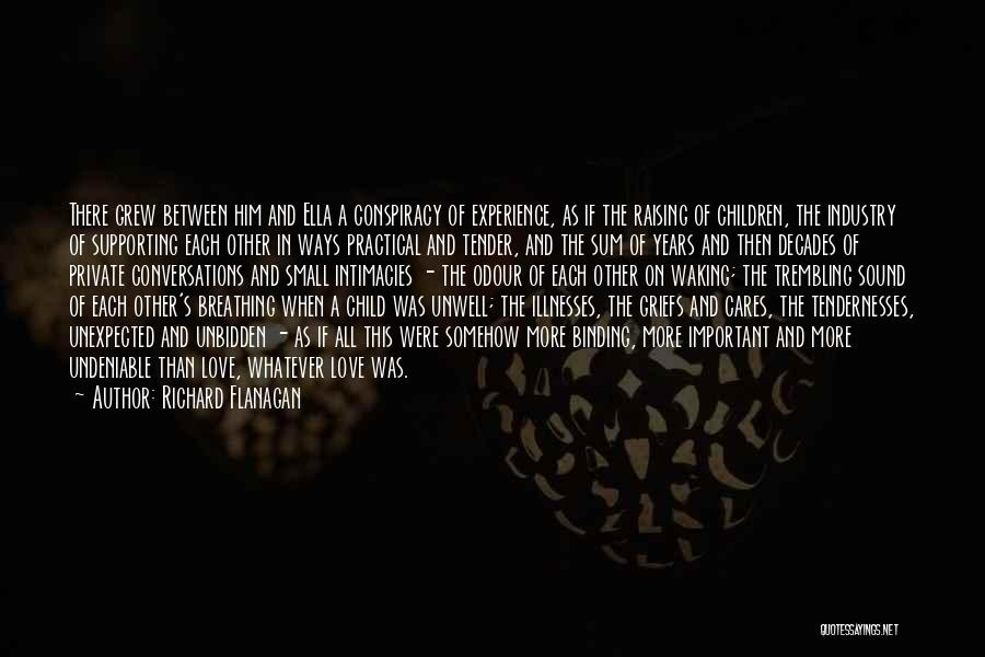 Undeniable Love Quotes By Richard Flanagan