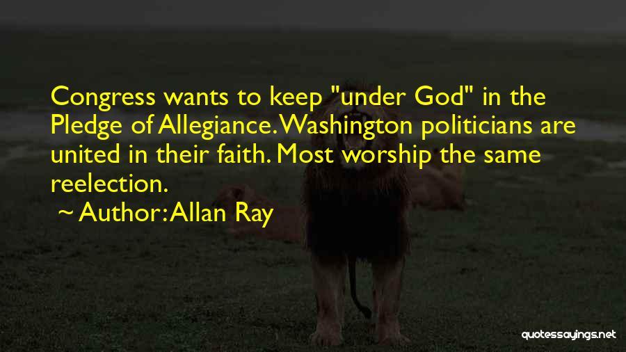 Under God In The Pledge Of Allegiance Quotes By Allan Ray