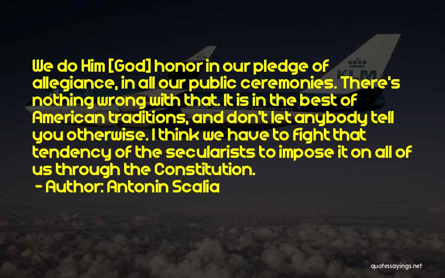 Under God In The Pledge Of Allegiance Quotes By Antonin Scalia